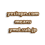yesiopn.com means ymd.sub.jp